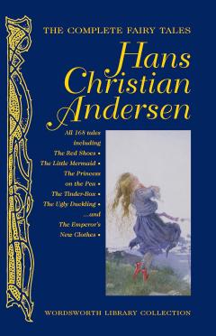 The Complete Fairy Tales: Hans Christian Andersen - Tái bản 03/2009