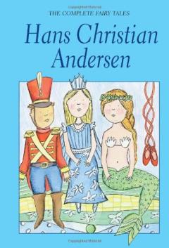 The Complete Fairy Tales: Hans Christian Andersen - Tái bản 01/1998