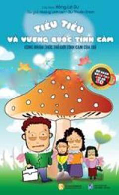 Tiểu Tiểu Và Vương Quốc Tình Cảm - Cùng Nhận Thức Thế Giới Tình Cảm Của Trẻ (Bộ Sách Nâng Cao Chỉ Số EQ)
