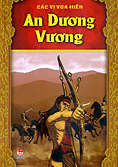 Các Vị Vua Hiền - An Dương Vương