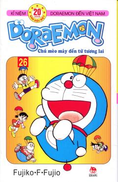 Doraemon - Chú Mèo Máy Đến Từ Tương Lai - Tập 26 - Tái bản 12/12/2012
