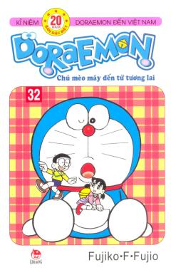 Doraemon - Chú Mèo Máy Đến Từ Tương Lai - Tập 32 - Tái bản 12/12/2012