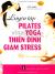 Luyện Tập Pilates Yoga Thiền Định Giảm Stress