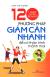 120 Phương Pháp Giảm Cân Nhanh Để Có Thân Hình Mảnh Mai (Tái Bản 2015)