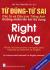 Từ Đúng - Từ Sai (Right - Wrong)