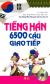 Tiếng Hàn - 6500 Câu Giao Tiếp (Kèm 1 CD) - Tái Bản 2016