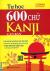 Tự Học 600 Chữ Kanji Căn Bản