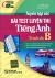 Tuyển Tập Các Bài Test Luyện Thi Tiếng Anh (Trình Độ B) - Tái Bản 2015