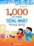1000 Từ Vựng Tiếng Nhật Thông Dụng