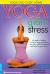 Yoga Giảm Stress (Tái Bản 2016)