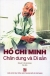 Hồ Chí Minh - Chân Dung Và Di Sản