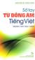 Sổ Tay Từ Đồng Âm Tiếng Việt Dành Cho Học Sinh