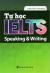 Tự Học IELTS  Speaking & Writing
