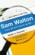 Sam Walton - Cuộc Đời Kinh Doanh Tại Mỹ (Tái Bản 2018)