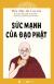 Sức Mạnh Của Đạo Phật (Tái Bản 2019)