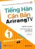 Tiếng Hàn Căn Bản Arirang TV - Tập 1 (Kèm 1 CD)