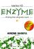 Nhân Tố Enzyme - Phương Thức Sống Lành Mạnh (Tập 1) - Tái Bản 2019