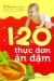 120 Thực Đơn Ăn Dặm (Tái Bản 2019)