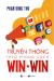 Truyền Thông Theo Phong Cách Win-Win (Tái Bản 2020)