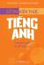 Sổ Tay Kiến Thức Tiếng Anh Trung Học Phổ Thông