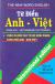 Từ Điển Anh - Việt (Trên 95.000 Mục Từ Và Định Nghĩa Song Ngữ Anh - Anh Việt)